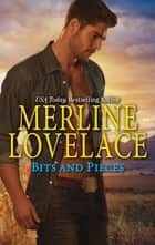 Bits & Pieces ebook by Merline Lovelace