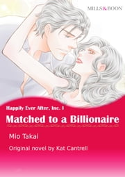 MATCHED TO A BILLIONAIRE - Mills&Boon comics 電子書 by Kat Cantrell, Mio Takai