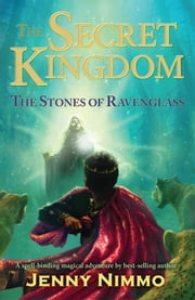 The Secret Kingdom: Stones of Ravenglass ebook by Jenny Nimmo