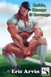 Roids, Rumps & Revenge ebook by Eric Arvin