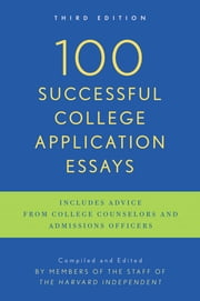 100 Successful College Application Essays (Updated, Third Edition) ebook by The Harvard Independent