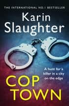 Cop Town ebook by Karin Slaughter
