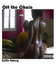 Off the Chain ebook by Euftis Emery