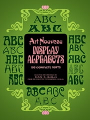Art Nouveau Display Alphabets ebook by Dan X. Solo