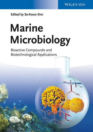 Marine Microbiology - Bioactive Compounds and Biotechnological Applications ebook by