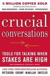 Crucial Conversations Tools for Talking When Stakes Are High, Second Edition ebook by Kerry Patterson,Joseph Grenny,Ron McMillan,Al Switzler