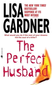 The Perfect Husband - An FBI Profiler Novel ebook by Lisa Gardner