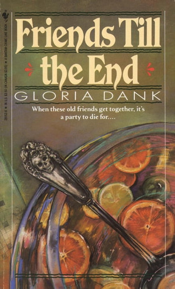 FRIENDS TILL THE END ebook by Gloria Dank