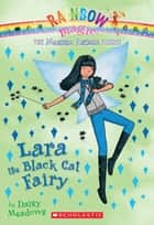 Magical Animal Fairies #2: Lara the Black Cat Fairy ebook by Daisy Meadows