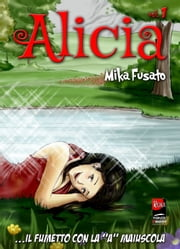 Alicia # 1 (seconda parte) ebook by Kobo.Web.Store.Products.Fields.ContributorFieldViewModel