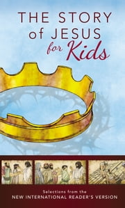 The Story of Jesus for Kids, NIrV ebook by Zondervan