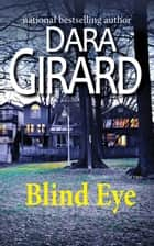 Blind Eye ebook by Dara Girard