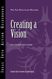 Creating a Vision ebook by Center for Creative Leadership (CCL),Corey Criswell,Talula Cartwright