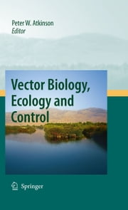 Vector Biology, Ecology and Control ebook by Peter W. Atkinson