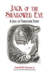 Jack of the Shadowed Eye - A Jack of Tabbyshire Story ebook by Harold W. Cheney, Jr.