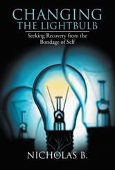Changing the Lightbulb ebook by Nicholas B.