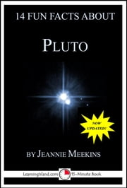 14 Fun Facts About Pluto: A 15-Minute Book ebook by Jeannie Meekins
