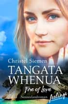 Tangata Whenua - Fire of Love - Neuseeland-Roman ebook by Christel Siemen
