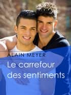 Le carrefour des sentiments ebook by Alain Meyer