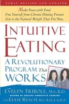 Intuitive Eating, 2nd Edition - A Revolutionary Program That Works ebook by Evelyn Tribole, M.S., R.D.,...