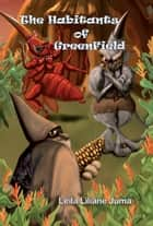 The Habitants of GreenField ebook by Leila Liliane Juma