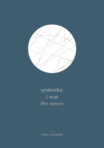 yesterday i was the moon ebook by Noor Unnahar