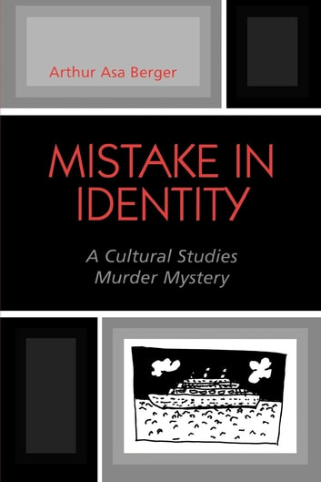 Mistake in Identity - A Cultural Studies Murder Mystery ebook by Arthur Asa Berger, San Francisco State University