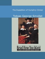 The Expedition Of Humphry Clinker ebook by Smollet,Tobias George