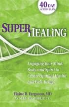 Superhealing ebook by Elaine Ferguson, MD