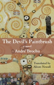 The Devil's Paintbrush - A Novel ebook by André Brochu,Alison Newall