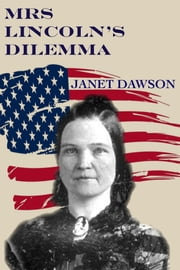 Mrs. Lincoln's Dilemma ebook by Janet Dawson