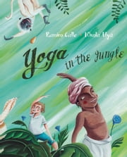 Yoga in the Jungle ebook by Ramiro Calle,Nívola Uyá