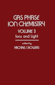Ions and Light ebook by Bowers, Michael T.
