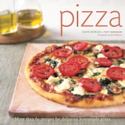Pizza - More than 60 Recipes for Delicious Homemade Pizza ebook by Tony Gemignani,Diane Morgan,Scott Peterson