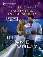 In Name Only? ebook by Patricia Rosemoor