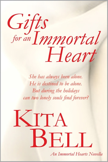Gifts for an Immortal Heart ebook by Kita Bell