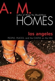 Los Angeles ebook by A. M. Homes