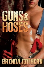 Guns & Hoses ebook by Brenda Cothern