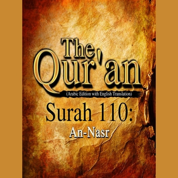 The Qur'an (Arabic Edition with English Translation) - Surah 110 - An-Nasr audiobook by Traditional