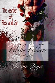 The Garden of Fibs and Sin (Filthy Fibbers, Prequel) ebook by Jason Lloyd
