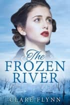 The Frozen River - The Canadians ebook by
