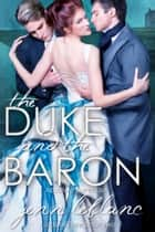 The Duke and The Baron - Absolute Surrender ebook by Jenn LeBlanc