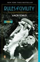 Rules of Civility: A Novel ebook by Amor Towles