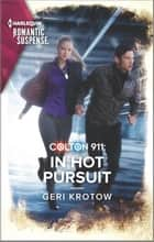 Colton 911: In Hot Pursuit ebook by Geri Krotow