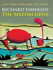 The Selfish Gene : 30th Anniversary edition ebook by Richard Dawkins