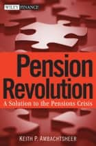 Pension Revolution ebook by Keith P. Ambachtsheer