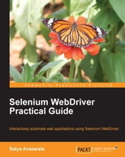 Selenium WebDriver Practical Guide eBook by Satya Avasarala