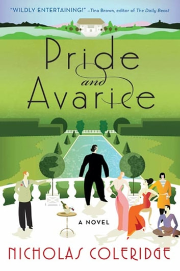 Pride and Avarice - A Novel eBook by Nicholas Coleridge