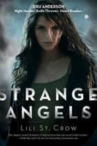 Strange Angels ebook by Lili St. Crow