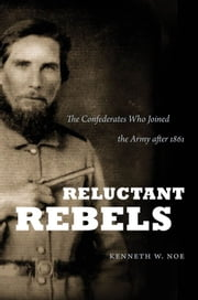 Reluctant Rebels ebook by Kenneth W. Noe
